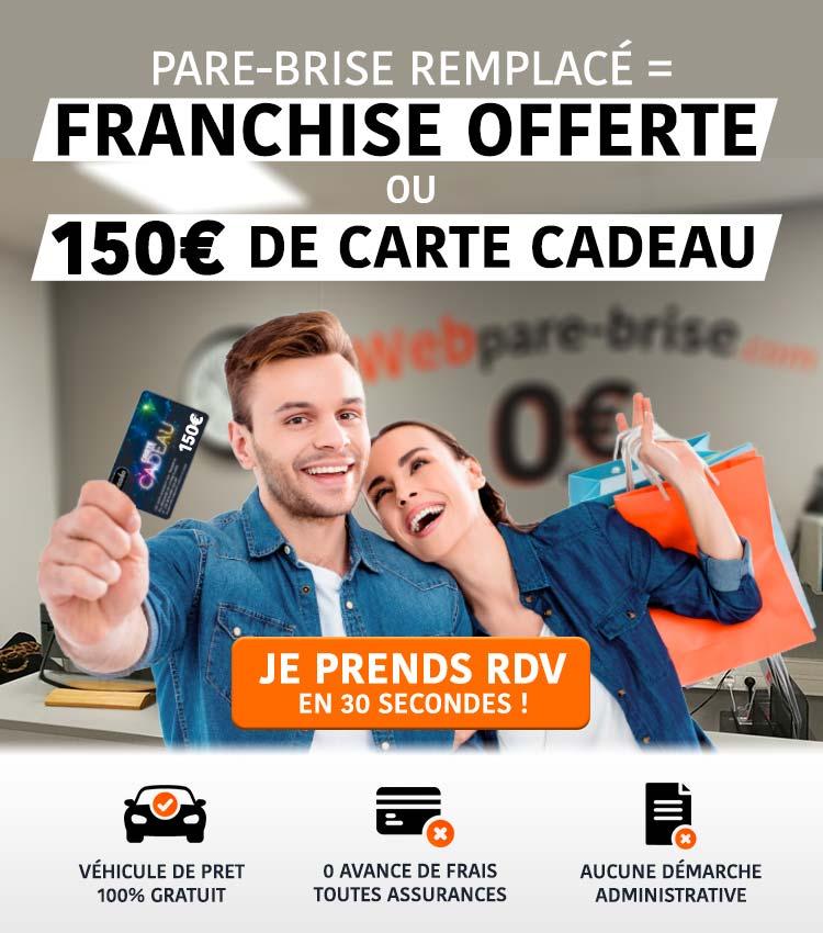 Pare-brise remplacé = franchise offerte ou 150€ de carte cadeau